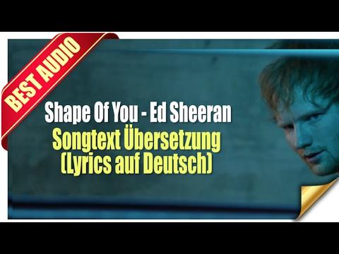 Shape Of You - Ed Sheeran Songtext Übersetzung (Lyrics auf Deutsch)
