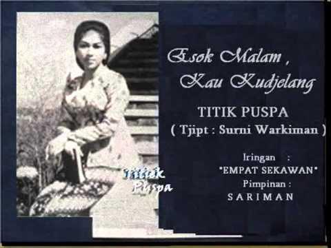 TITIK PUSPA - Esok Malam Kau Kudjelang (S.WARKIMAN) P'Dhede Ciptamas.wmv