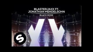 Blasterjaxx ft. Jonathan Mendelsohn - Black Rose Mp3