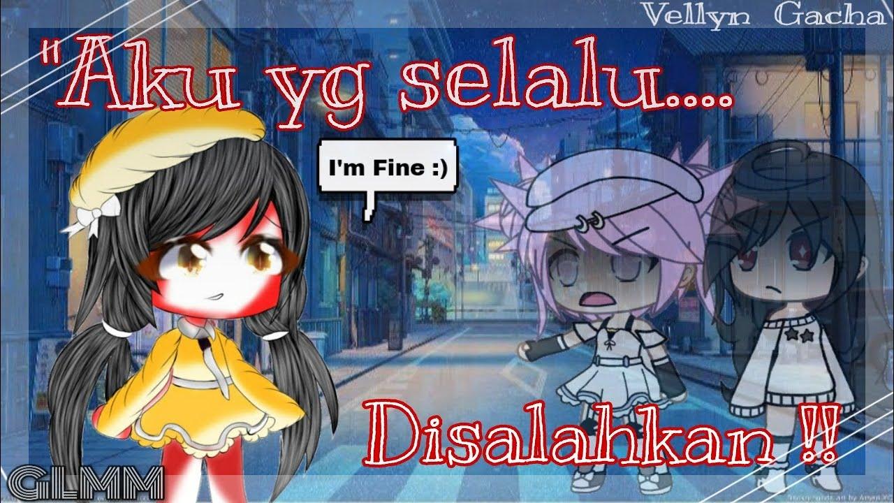 Aku Yg Selalu Disalahkan Glmm Indonesia By Vellyn Gacha Youtube