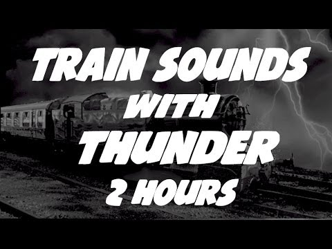 Thunder Train Sound : Train Video Sleep and Noise Masking 2 Hours ...