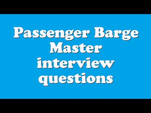Passenger Barge Master interview questions