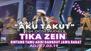 Download lagu Aku Takut Tika Zeins Live ADJ 17 Maret 2019 MP3
