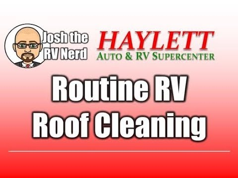 RV Roof Cleaning & Upkeep with Josh the RV Nerd