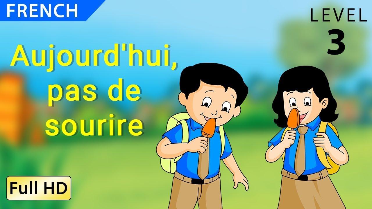 Aujourd Hui Pas De Sourire Apprendre Le Français Avec Sous Titres Histoire Pour Enfants Youtube