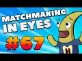 CS:GO - MatchMaking in Eyes #67