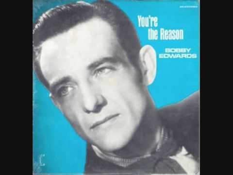 Bobby Edwards - You're The Reason (1961)