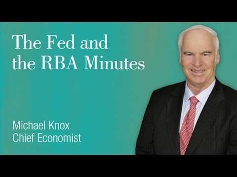 The FED and the RBA Minutes: Michael Knox, Chief Economist
