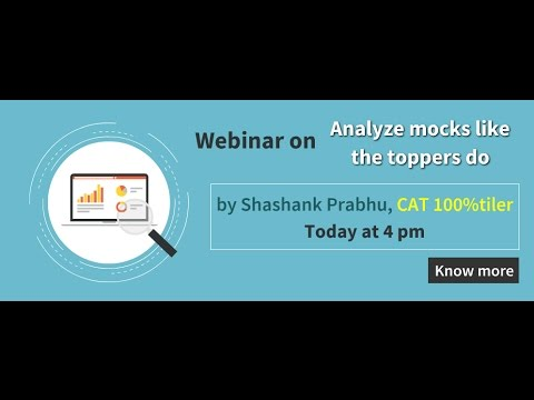 Analyze mocks like The toppers do - By CAT 100 percentiler.