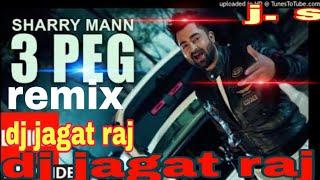$ 3 peg song mixing dj jagat raj  $ 3 peg lyrics saanu punjabi  song dj jagat raj hard mixing song j