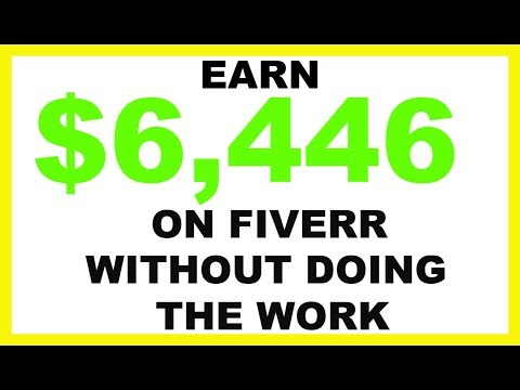Earn $6446 On Fiverr Without Doing The Work (For Beginners)