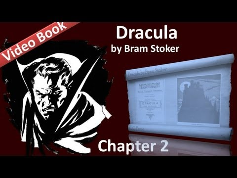 Chapter 02 - Dracula by Bram Stoker - Jonathan Harker's Journal