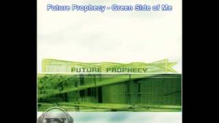 Future Prophecy - Green Side of Me