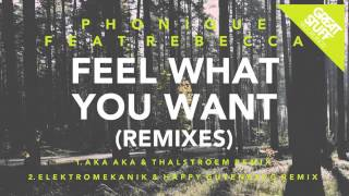 Phonique feat Rebecca - Feel What You Want (Elektromekanik& Happy Gutenberg Remix) [Great Stuff]