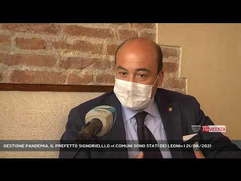 GESTIONE PANDEMIA, IL PREFETTO SIGNORIELLLO «I COMUNI SONO STATI DEI LEONI» | 21/06/2021