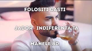 JADOR - INDIFERENTA TA (MANELE 8D) 2019