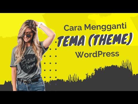 Cara Mengganti Tema (Theme) WordPres