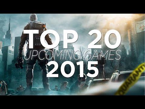 TOP 20 UPCOMING GAMES 2015 | HD