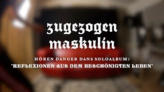 "Zugezogen Maskulin hören ""Reflexionen aus dem beschönigten Leben"" von Danger Dan"