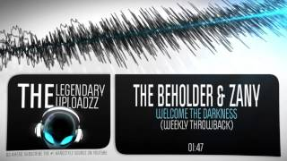 The Beholder & Zany - Welcome The Darkness (Weekly Throwback) [FULL HQ + HD]