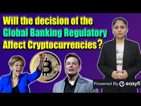 Will the decision of the Global Banking Regulatory Affect Cryptocurrencies?