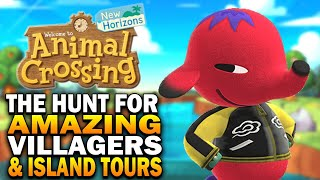 The Hunt For Amazing Villagers \u0026 Epic Island Tours! Animal Crossing New Horizons Gameplay