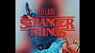 STRANGERS THINGS - delare