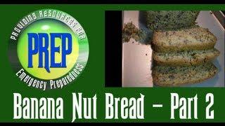 Banana Nut Bread Part 2 | Food Storage Recipe