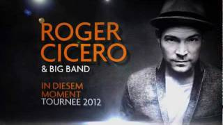 Roger Cicero - In diesem Moment Tour 2012