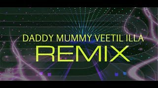 Daddy Mummy Veetil Illa Remix By Dj Ashok Nair.wmv