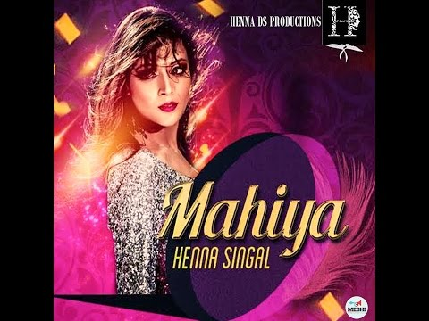 Mahiya | Henna Singal | Bannet | Official Video 2015