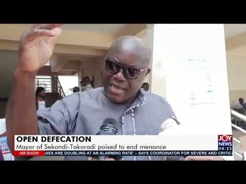 Open Defecation: Mayor of Sekondi-Takoradi poised to end menance- AM News on Joy News (20-7-21)