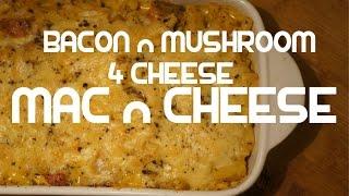 Bacon & Mushroom 4 Cheese Mac n Cheese Recipe Video
