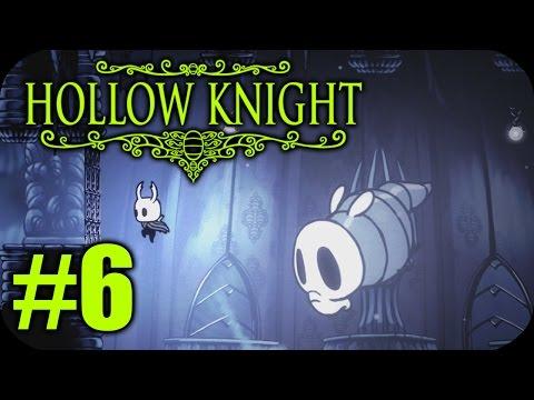HOLLOW KNIGHT Walkthrough - Part 6: Into...