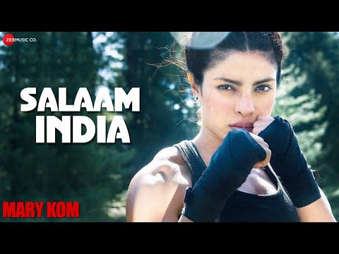 SALAAM INDIA OFFICIAL VIDEO HD | Mary Kom | Priyanka Chopra