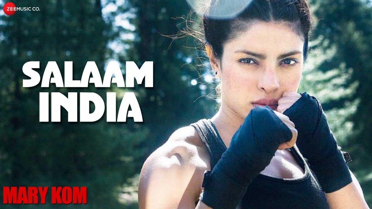 SALAAM INDIA OFFICIAL VIDEO HD | Mary Kom | Priyanka Chopra