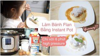 Làm Bánh Flan Đơn Giản Bằng Instant Pot ♥ FLAN CARAMEL | mattalehang
