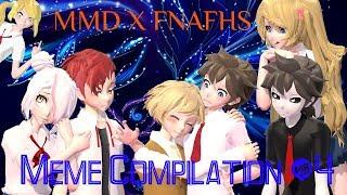 【MMD X FNAFHS】Meme Compilation #4 ::Motion DL::