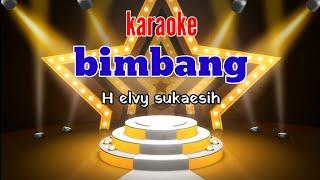 Download lagu BIMBANG ELVY SUKAESIH (KARAOKE)