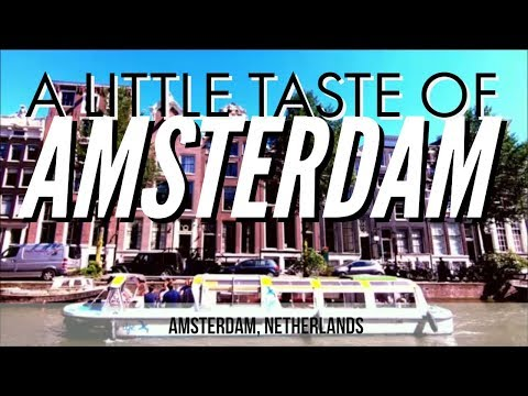 A Little Taste of Amsterdam (Holland, Netherlands)