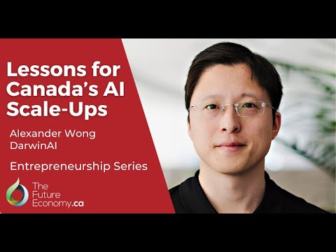 Lessons for Canada's AI Startups | Alexander Wong, DarwinAI