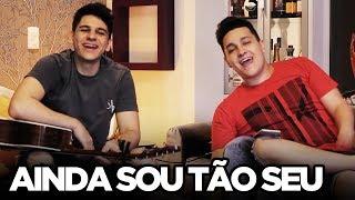 Baixar Ainda Sou Tão Seu - Felipe Araújo (Cover Tulio e Gabriel)