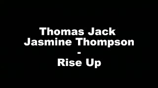 Thomas Jack Ft. Jasmine Thompson - Rise Up (Hungarian lyrics\Magyar felirat)