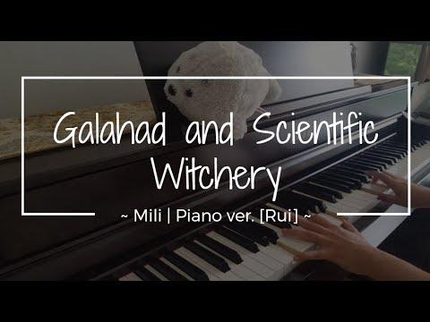 Ga1ahad and Scientific Witchery - Mili (piano) ver. [Rui]