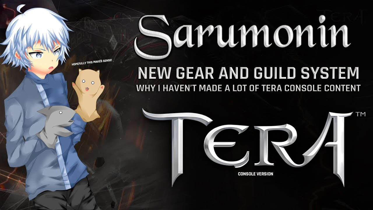 TERA [PS4/XB1]   New Gear System, New Guild System and Why I