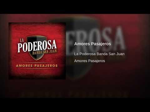 Amores Pasajeros - La Poderosa Banda San Juan
