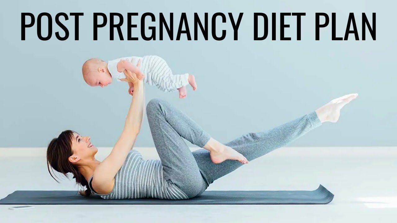 Post Pregnancy Diet How To Lose Weight After Having A Baby