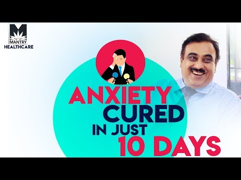 How Anxiety reversed in 10 Days  By Dr Kailash Mantry