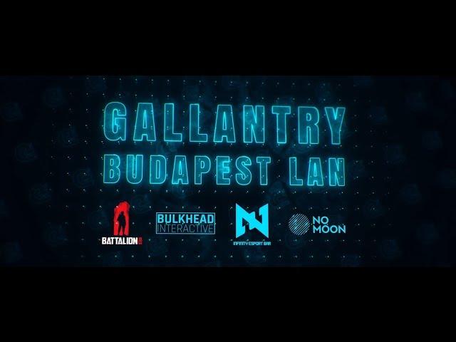 Gallantry Budapest - B44 LAN Trailer | 13-15 July