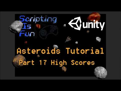 Unity Tutorial - Asteroids - Part 17 - High Scores